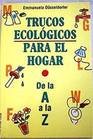 Libro de segunda mano: Trucos ecológicos para el hogar : De la A a la Z