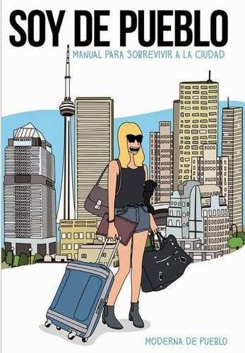 Libro de segunda mano: Soy de pueblo : manual para sobrevivir en la ciudad