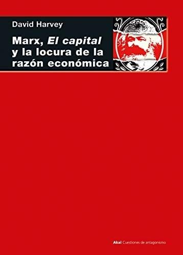 Libro de segunda mano: Marx, el capital y la locura de la razón económica