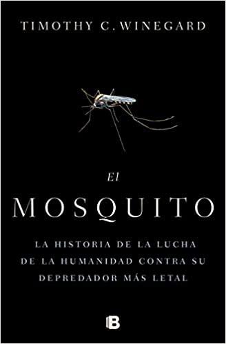 Libro de segunda mano: El mosquito : la historia de la lucha de la humanidad contra su depredador más letal