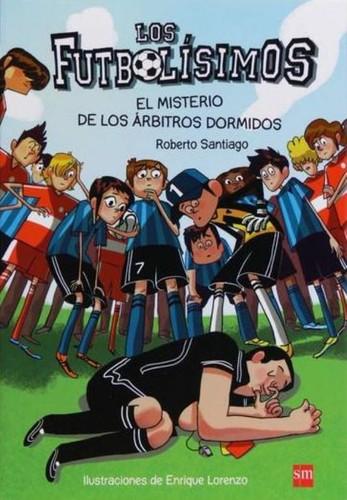 Libro de segunda mano: Los futbolisimos. El misterio de los árbitros dormidos.