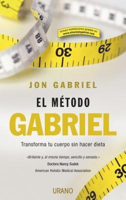 Libro de segunda mano: El Mtodo Gabriel Transforma Tu Cuerpo Sin Hacer Dieta
