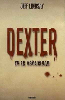Libro de segunda mano: Dexter en la Oscuridad  Dexter in the Dark