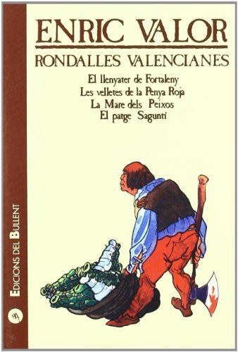Libro de segunda mano: El llenyater de Fortaleny ; Les velletes de la Penya Roja ; La Mare dels Peixos ; El patge Saguntí. 9a ed. en Edicions del Bullent. 2001