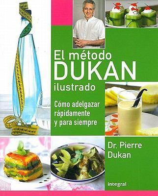 Libro de segunda mano: El Mtodo Dukan Ilustrado Cmo Adelgazar Rpidamente Y Para Siempre