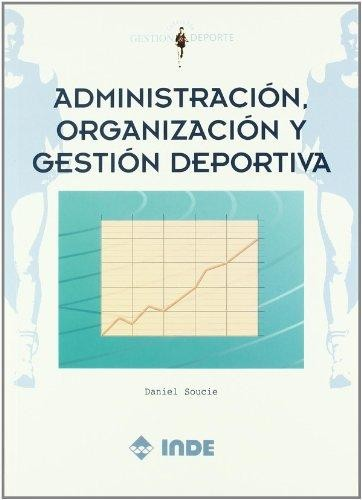 Libro de segunda mano: Administracion, organizacion y gestion deportiva