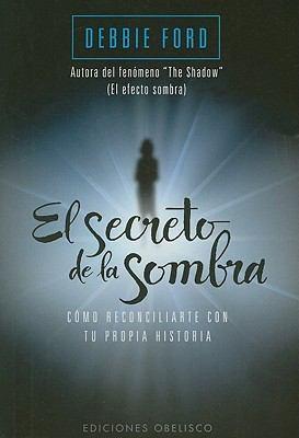 Libro de segunda mano: El Secreto De La Sombra Cmo Reconciliarte Con Tu Propia Historia