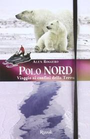 Polo Nord e Polo Sud - Viaggio ai confini della terra