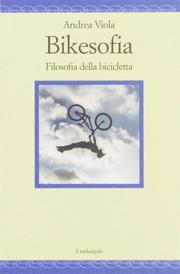Bikesofia - Filosofia della bicicletta
