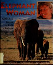 Cover of: Elephant woman: Cynthia Moss explores the world of elephants