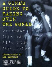 Cover of: A girl's guide to taking over the world: Writings from the girl zine revolution