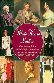 Cover of: White House ladies: fascinating tales and colorful curiosities