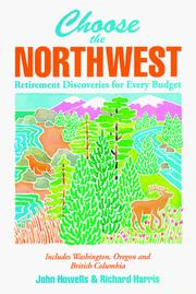 Cover of: Choose the Northwest: retirement discoveries for every budget \
