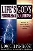 Cover of: Life's problems, God's solutions: answers to fifteen of life's most perplexing problems