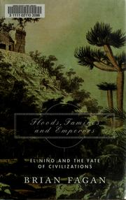 Cover of: Floods, famines, and emperors: El Niño and the fate of civilizations