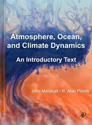Cover of: Atmosphere, Ocean and Climate Dynamics, Volume 93: An Introductory Text (International Geophysics) (International Geophysics)