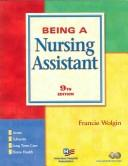 Cover of: Being a Nursing Assistant