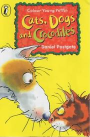 Cover of: Cats, Dogs and Crocodiles (First Young Puffin)