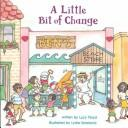 Cover of: A Little Bit of Change