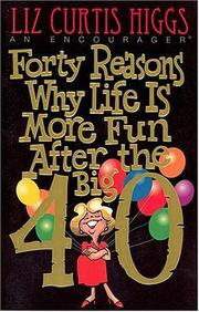 Cover of: Forty reasons why life is more fun after the big 40