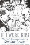 Cover of: If I were boss: the early business stories of Sinclair Lewis