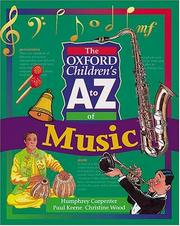 Cover of: The Oxford Children's A to Z of Music (The Oxford Childrens A-Z Series)