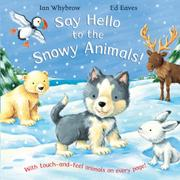 Cover of: Say Hello to the Snowy Animals!