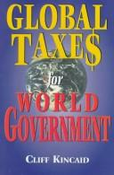 Cover of: Global taxes for world government