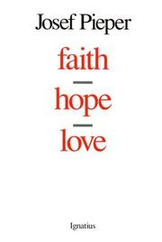 Cover of: Faith, hope, love