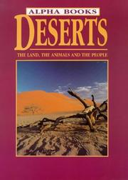 Cover of: Deserts: The Land, the Animls and the People (Alpha Books)