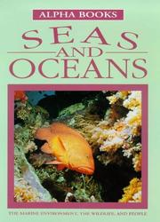 Cover of: Seas and Oceans: The Marine Environment, the Wildlife, and People (Alpha Books)