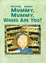 Cover of: Mummy, Mummy Where Are You? (Helping Hands)