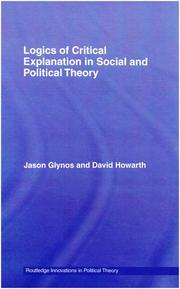 Cover of: Logics of Critical Explanation in Social and Political Theory (Routledge Innovations in Political Theory)