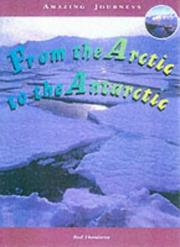 Cover of: From the Arctic to the Antarctic (Amazing Journeys)