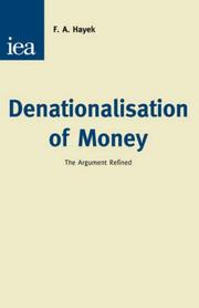 Cover of: Denationalisation of money: an analysis of the theory and practice of concurrent currencies