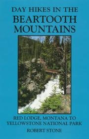 Cover of: Day hikes in the Beartooth Mountains: Red Lodge, Montana, to Yellowstone National Park