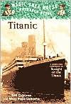 Cover of: Titanic (MAGIC TREE HOUSE RESEARCH GUIDE)