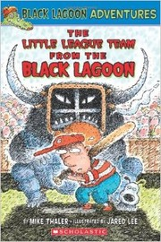 Cover of: The Little League Team from the Black Lagoon