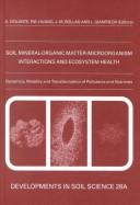 Cover of: Soil Mineral-Organic Matter-Microorganism Interactions and Ecosystem Health