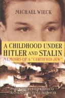 Cover of: A Childhood under Hitler and Stalin