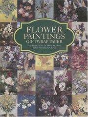 "Cover of: Flower Paintings Giftwrap Paper: Two Sheets 18"" x 24"" (46cm x 61cm) with 3 Matching Gift Cards"