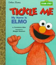 Cover of: Tickle Me, My Name is Elmo