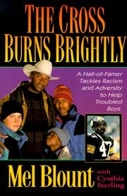 Cover of: The Cross Burns Brightly: A Hall-Of-Famer Tackles Racism and Adversity to Help Troubled Boys