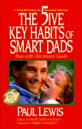 Cover of: The Five Key Habits of Smart Dads: A Powerful Strategy for Successful Fathering