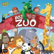 Cover of: Boz Takes You to the Zoo (Boz Series)