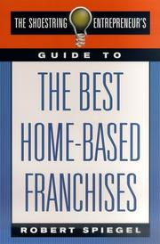 Cover of: The Shoestring Entrepreneur's Guide to the Best Home-Based Franchises (Shoestring Entrepreneur's)