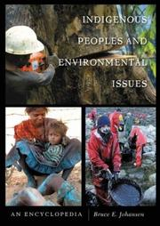 Cover of: Indigenous Peoples and Environmental Issues: an encyclopedia
