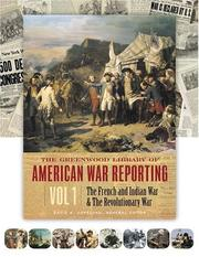 Cover of: The Greenwood Library of American War Reporting, Vol. 1: The French and Indian War & the Revolutionary War (Greenwood Library of American War Reporting)