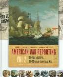 Cover of: The Greenwood Library of American War Reporting, Vol. 2: The War of 1812 & the Mexican-American War (Greenwood Library of American War Reporting)