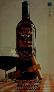 Cover of: How to make wine in your own kitchen